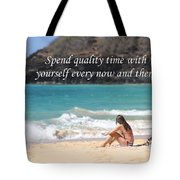 Spend Quality Time With Yourself Tote Bag