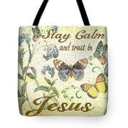Stay Calm-trust In Jesus-2 Tote Bag