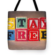 Stay Free Tote Bag
