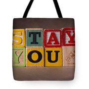 Stay You Tote Bag