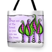 Step Out Of The Forest Tote Bag