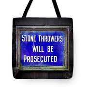 Stone Throwers Be Warned Tote Bag
