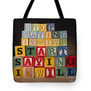 Stop Saying I Wish And Start Saying I Will  Tote Bag