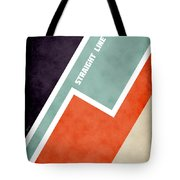 Straight Line Here Tote Bag