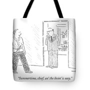 Summertime, Chief, An' The Livin' Is Easy Tote Bag