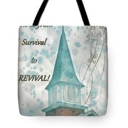 Survival To Revival Tote Bag