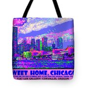Sweet Home Chicago IIi Tote Bag