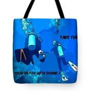 Take The Plunge Tote Bag
