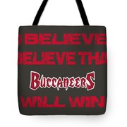 Tampa Bay Buccaneers I Believe Tote Bag