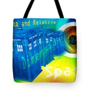Tardis Time And Relative Dimension In Space Tote Bag