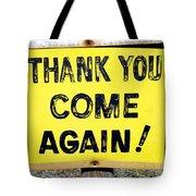 Thank You Come Again Tote Bag
