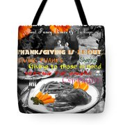Thanksgiving Is Not... Tote Bag