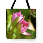 The Beauty In Your Life Tote Bag