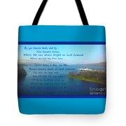 The Bonnie Banks Of Loch Lomond Tote Bag