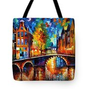 The Bridges Of Amsterdam - Palette Knife Oil Painting On Canvas By Leonid Afremov Tote Bag