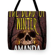 The Dead Of Winter Tote Bag