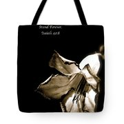 The Flower Fadeth Tote Bag