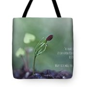The Heart Is Like A Garden Tote Bag