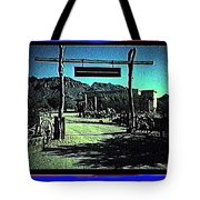 The High Chaparral Set  1984 Collage Old Tucson Arizona 1984-2012 Tote Bag