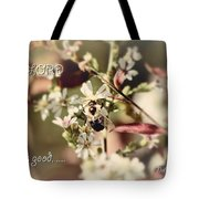 The Lord Is Good Tote Bag