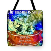The Mission Is Simple Tote Bag