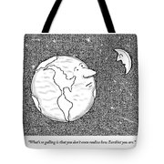 The Moon Speaks To The Earth. What's So Galling Tote Bag