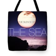 The Silence Of The Sea Tote Bag