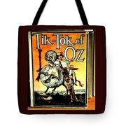 The Tik Tok Of Oz Tote Bag