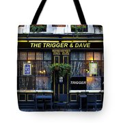 The Trigger And Dave Pub Tote Bag
