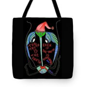 The Truth Is The Truth... Tote Bag