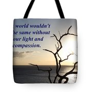 The World Wouldn't Be The Same Tote Bag