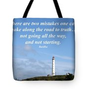There Are Two Mistakes One Can Make Tote Bag
