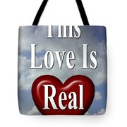 This Love Is Real Tote Bag