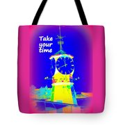 It's The Time Of Our Life Tote Bag