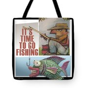 Time To Go Fishing Tote Bag