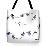 Tis Up Hill And Down Dale Tote Bag
