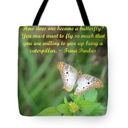 To Become A Butterfly Tote Bag