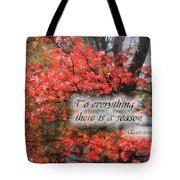 To Everything There Is A Season Tote Bag