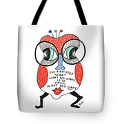 To Get What You Want Tote Bag