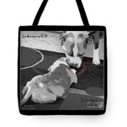 To Know A Pit Is To Love Tote Bag