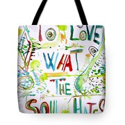 To Love What The Soul Hates Tote Bag