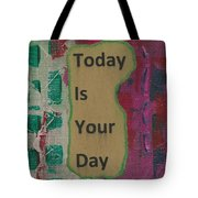 Today Is Your Day - 1 Tote Bag