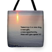 Tomorrow Is A New Day Tote Bag