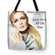 Tribute Mindy Mccready Guys Do It All The Time Tote Bag