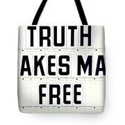 Truth Makes Man Free- In White Tote Bag