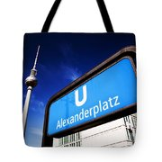Ubahn Alexanderplatz Sign And Television Tower Berlin Germany Tote Bag