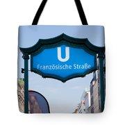Ubahn Franzosische Strasse Berlin Germany Tote Bag