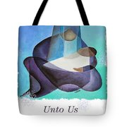 Unto Us A Son Is Given  Tote Bag