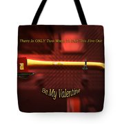 Valentine Two Ways To Put This Fire Out Tote Bag