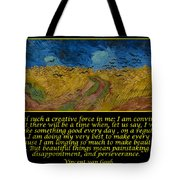 Van Gogh Motivational Quotes - Wheatfield With Crows Tote Bag
